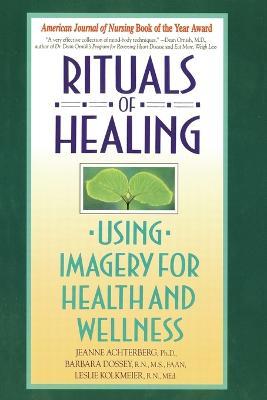 Rituals Of Healing (Using Imag by Barbara Dossey