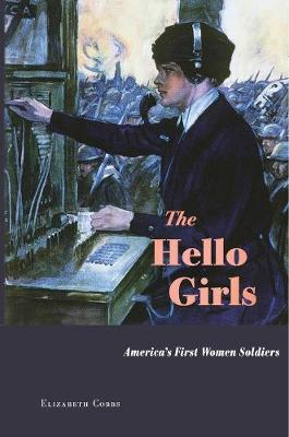 The Hello Girls by Elizabeth Cobbs
