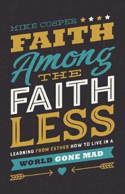 Faith Among the Faithless by Mike Cosper