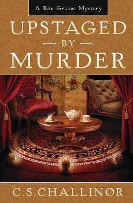 Upstaged By Murder  Book 9 by C.S. Challinor