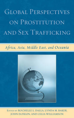 Global Perspectives on Prostitution and Sex Trafficking by Rochelle L. Dalla