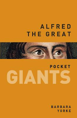 Alfred the Great: pocket GIANTS by Barbara Yorke