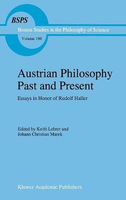 Austrian Philosophy Past and Present by Keith Lehrer