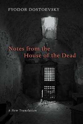 Notes from the House of the Dead by Fyodor Dostoyevsky