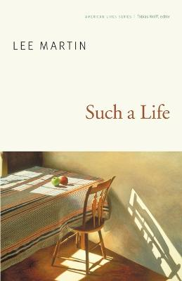 Such a Life by Lee Martin