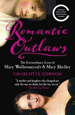 Romantic Outlaws by Charlotte Gordon