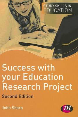 Success with your Education Research Project by John Sharp