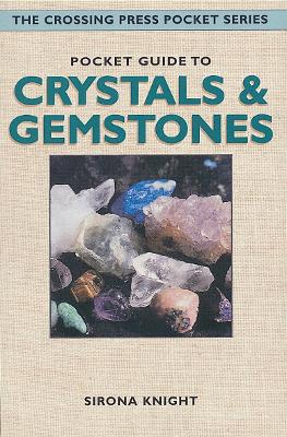 Pocket Guide To Crystals & Gemstones by Sirona Knight