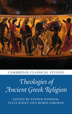Theologies of Ancient Greek Religion by Esther Eidinow