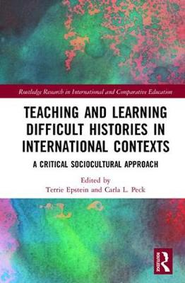 Teaching and Learning Difficult Histories in International Contexts book