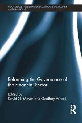 Reforming the Governance of the Financial Sector by David Mayes