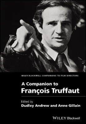 A Companion to Francois Truffaut by Dudley Andrew