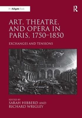 Art, Theatre, and Opera in Paris, 1750-1850 book