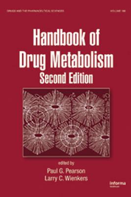 Handbook of Drug Metabolism by Paul G. Pearson