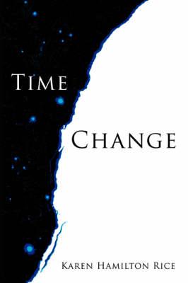 Time Change by Karen Hamilton Rice