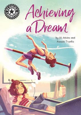 Reading Champion: Achieving a Dream: Independent Reading 18 by Jill Atkins