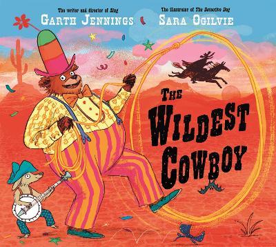 The Wildest Cowboy by Garth Jennings