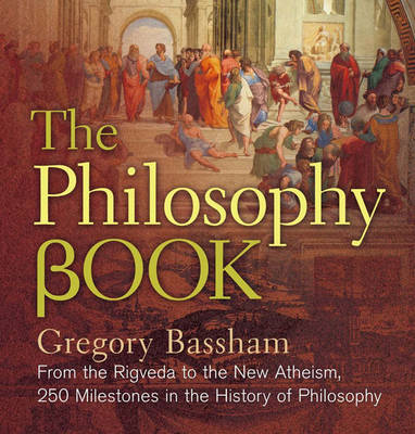 The Philosophy Book by Gregory Bassham