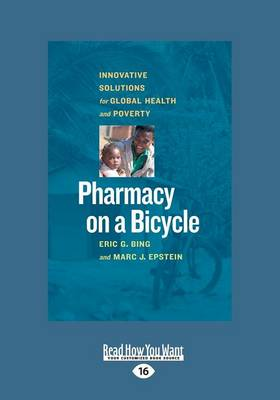 Pharmacy on a Bicycle: Innovative Solutions for Global Health and Poverty by Marc J. Epstein