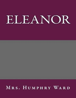 Eleanor by Mrs Humphry Ward