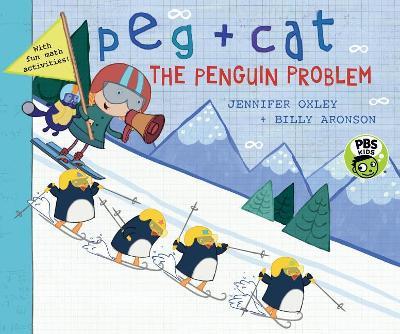 Peg + Cat: The Penguin Problem by Jennifer Oxley