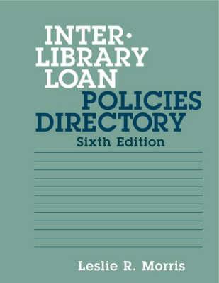 Interlibrary Loan Policies Directory by Leslie R. Morris