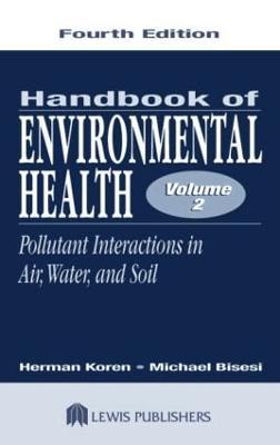 Handbook of Environmental Health, Fourth Edition, Volume II by Herman Koren