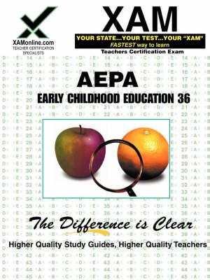 Aepa Early Childhood Education 36 Teacher Certification Test Prep Study Guide by Sharon A Wynne