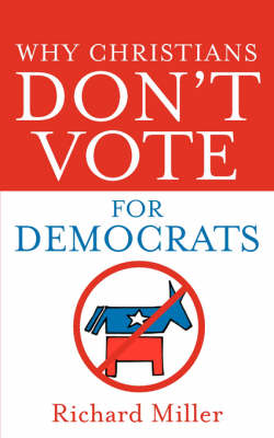 Why Christians Don't Vote for Democrats book