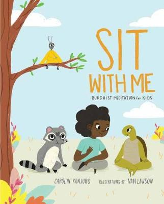 Sit with Me: Meditation for Kids in Seven Easy Steps book