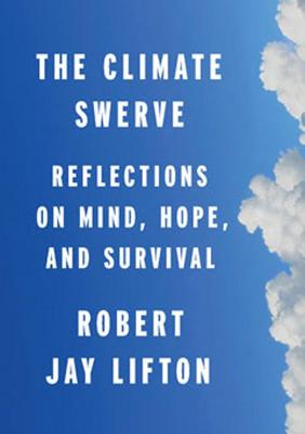 The Climate Swerve by Robert Jay Lifton