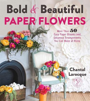 Bold & Beautiful Paper Flowers book