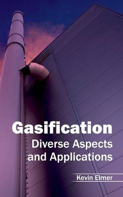 Gasification by Kevin Elmer