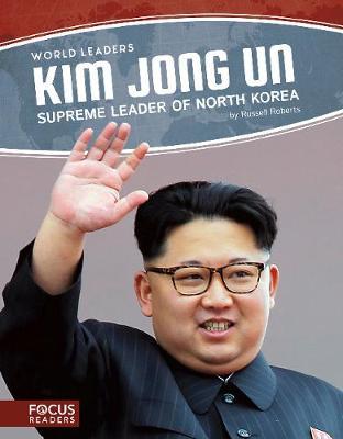 World Leaders: Kim Jong Un by Russell Roberts