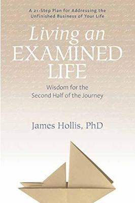 Living an Examined Life by James Hollis