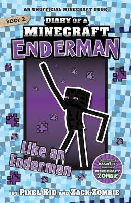Diary of a Minecraft Enderman #2: Like an Enderman by Zack Zombie