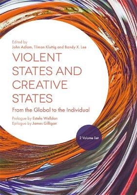 Violent States and Creative States (2 Volume Set) by John Adlam