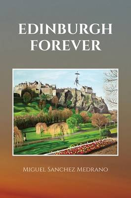 Edinburgh Forever by Miguel Sanchez Medrano
