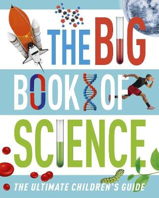 The Big Book of Science: The Ultimate Children's Guide by Giles Sparrow