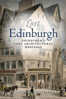 Lost Edinburgh by Hamish Coghill