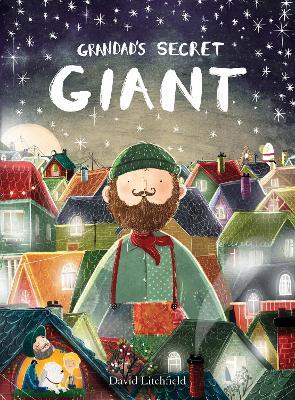 Grandad's Secret Giant by David Litchfield