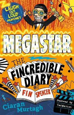 Megastar: The Fincredible Diary of Fin Spencer by Ciaran Murtagh