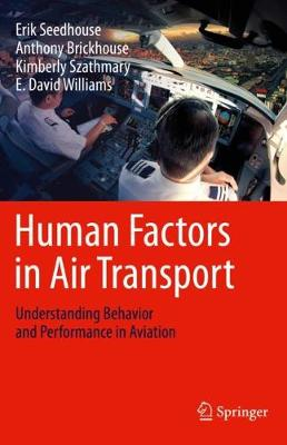 Human Factors in Air Transport: Understanding Behavior and Performance in Aviation by Erik Seedhouse