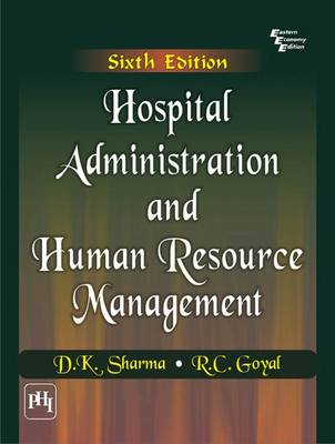 Hospital Administration and Human Resource Management by R. C. Goyal