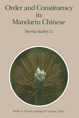 Order and Constituency in Mandarin Chinese by Yen-hui Audrey Li