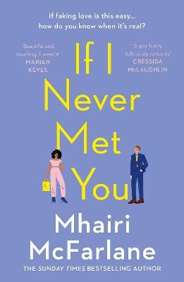 If I Never Met You by Mhairi McFarlane