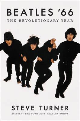 Beatles '66 by Steve Turner