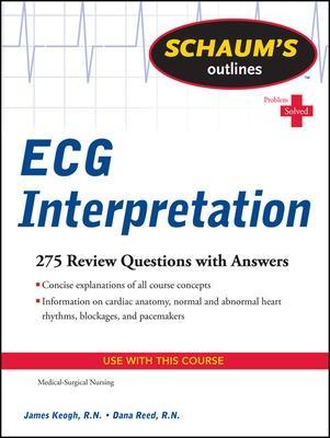 Schaum's Outline of ECG Interpretation by Jim Keogh