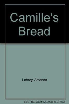 Camille's Bread by Amanda Lohrey
