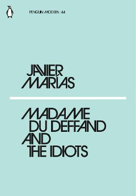 Madame du Deffand and the Idiots by Javier Marias